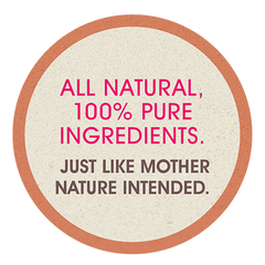 All Natural. 100% Pure Ingredients.