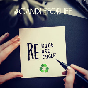 #CandleForLife Refill. Paper with the words reduce, reuse & recycle