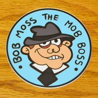 Bob Moss the Mob Boss Sticker