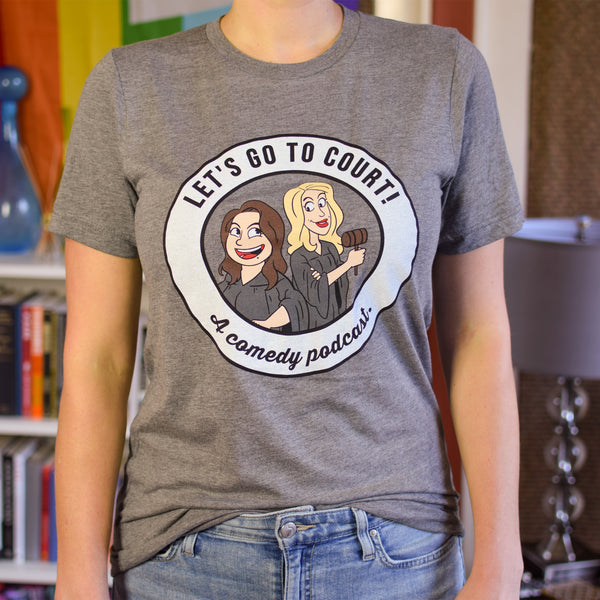 Let's Go To Court! T-Shirt