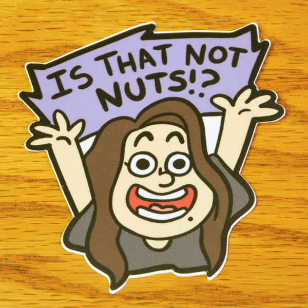 Is That Not Nuts!? Sticker