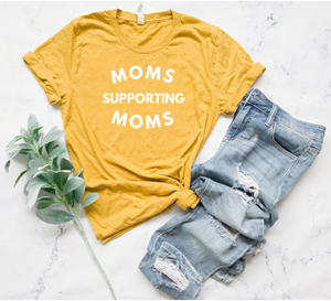 Moms Supporting Moms Tee