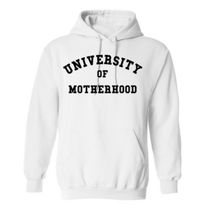 White University of Motherhood Hoodie