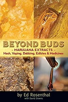 Beyond Buds - Marijuana Extracts - Hash, Vaping, Dabbing, Edibles & Medicines