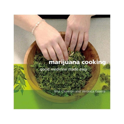 Marijuana Cooking - Good Medicine Made Easy