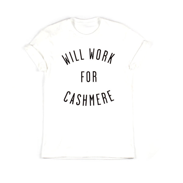Will Work For Cashmere Tee