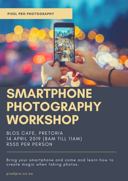 Smartphone Photography Workshop (14 April 2019) - Pixel Pro Photography