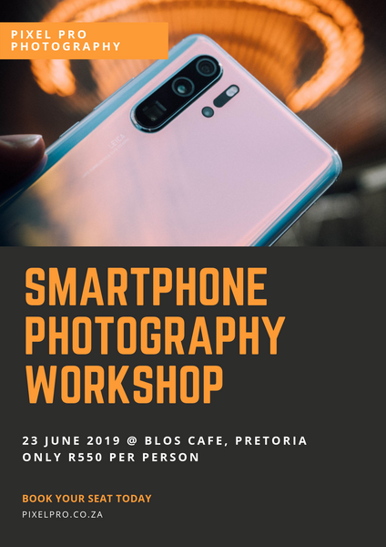 Smartphone Photography Workshop - 23 June 2019 - Pixel Pro Photography