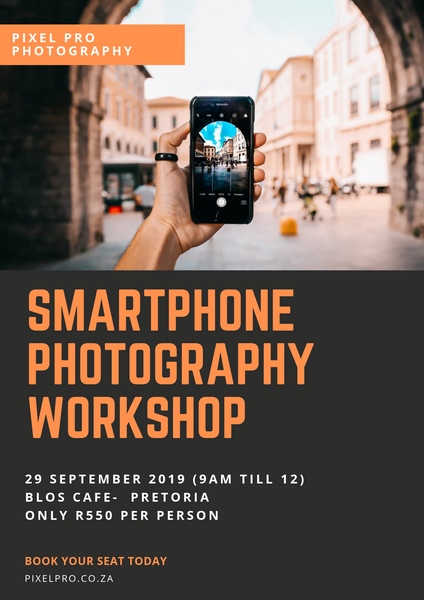 Smartphone Photography Workshop - 29 September 2019 - Pixel Pro Photography