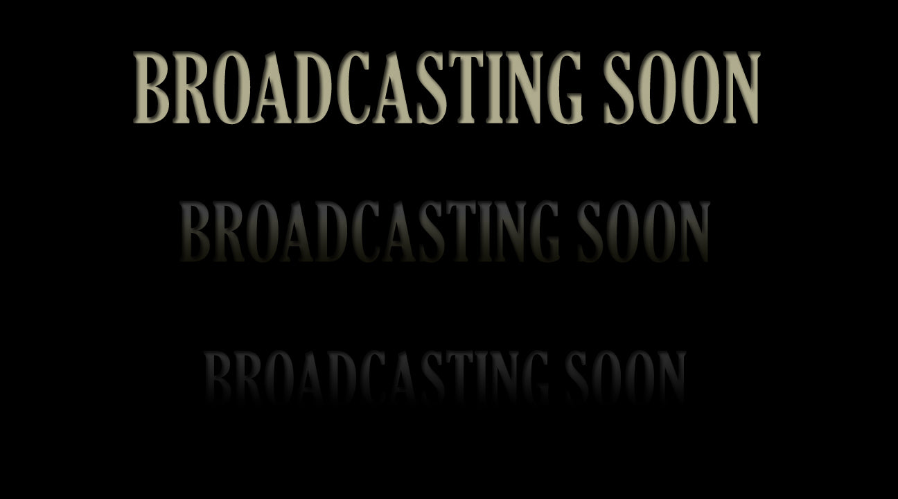 Broadcasting Soon
