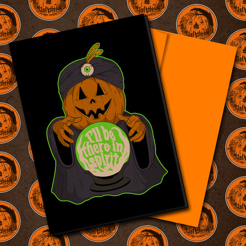 I'll Be There In Spirit Halloween Greeting Card