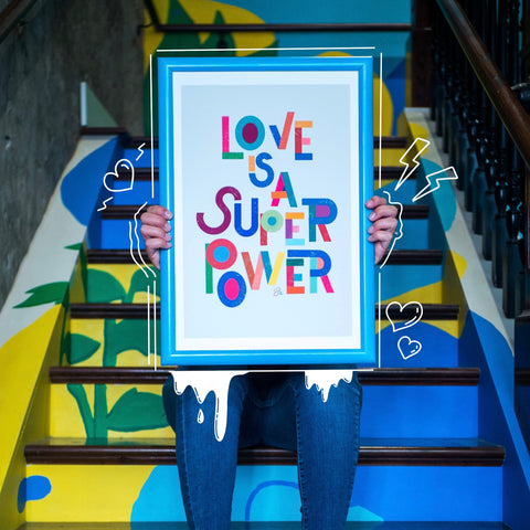 """Love is a Super Power"" - Print"