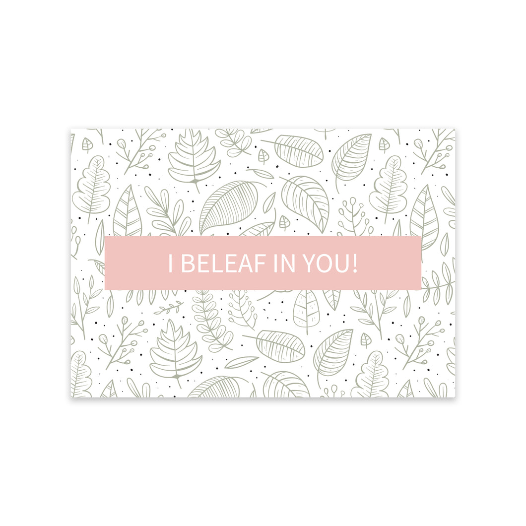 Notecard - I Beleaf in You!