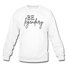 Load image into Gallery viewer, Be Legendary Sweatshirt - white