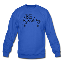 Load image into Gallery viewer, Be Legendary Sweatshirt - royal blue