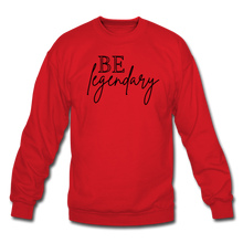 Load image into Gallery viewer, Be Legendary Sweatshirt - red