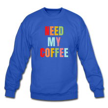 Load image into Gallery viewer, Need My Coffee Sweatshirt - royal blue