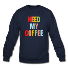 Load image into Gallery viewer, Need My Coffee Sweatshirt - navy