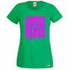 Always Hurting Never Stopping Lady Fit T Shirt