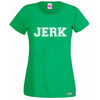 JERK Lady Fit T Shirt