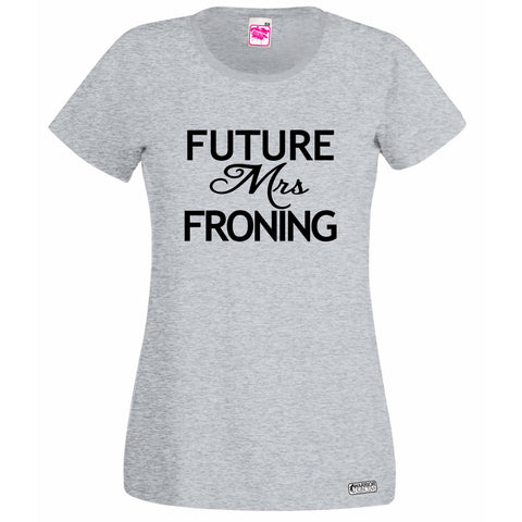 Future Mrs Froning, T Shirt Lady Fit