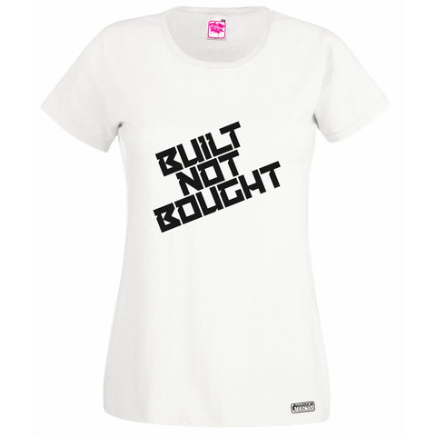 Built Not Bought T Shirt Lady Fit