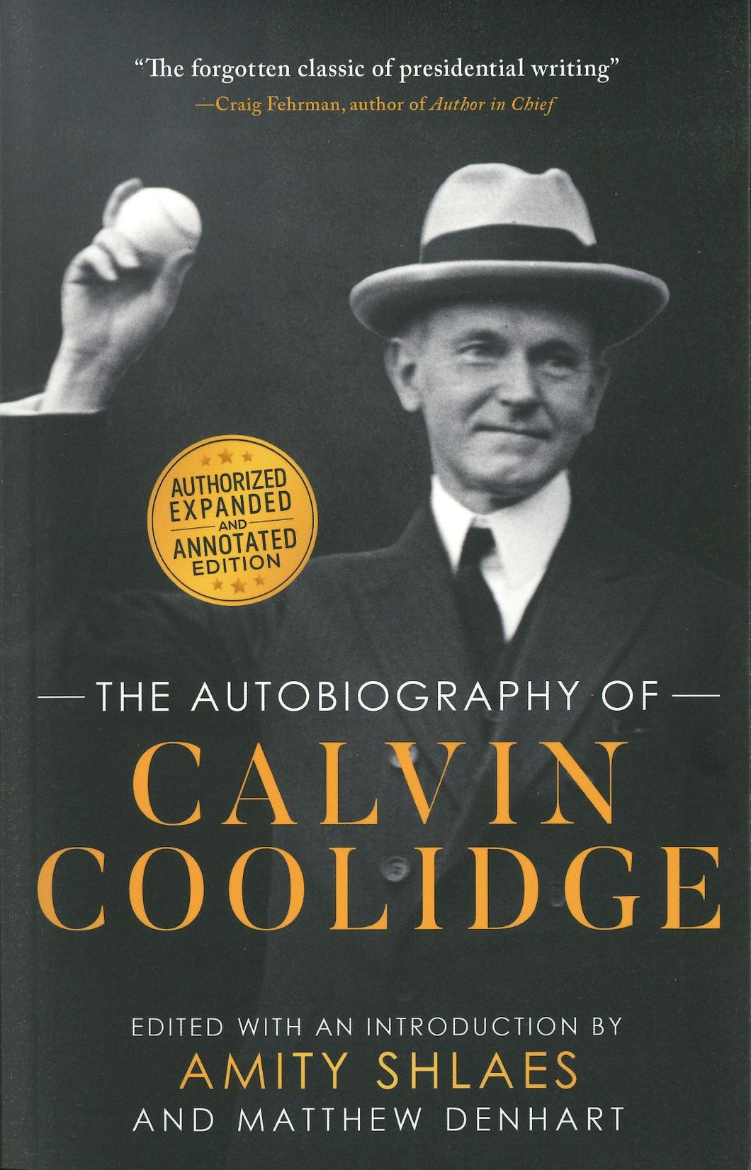 The Autobiography of Calvin Coolidge - Expanded and Annotated Edition