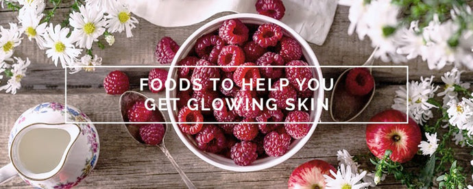 Foods to Help You Get Glowing Skin