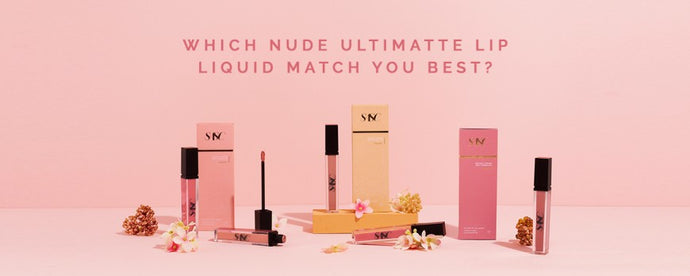 WHICH NUDE ULTIMATTE LIP LIQUID MATCH YOU BEST?