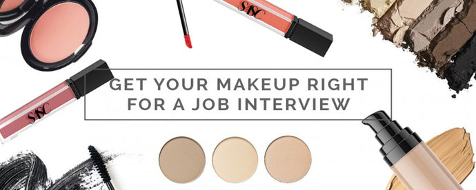 GET YOUR MAKEUP RIGHT FOR A JOB INTERVIEW