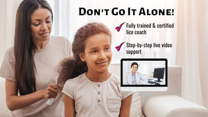 Head lice live video support. Don't Go It Alone when treating head lice at home. Fully trained and certified lice coach. Step by step live video support