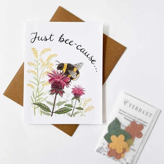 Just bee-cause - Greeting Card with Plantable Seed Paper