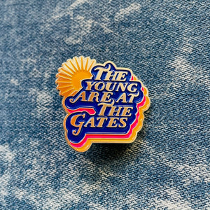 The Young Are At The Gates Soft Enamel Pin