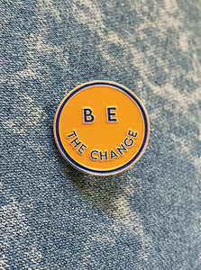 Be The Change Soft Enamel Pin