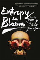 Entropy in Bloom: Stories