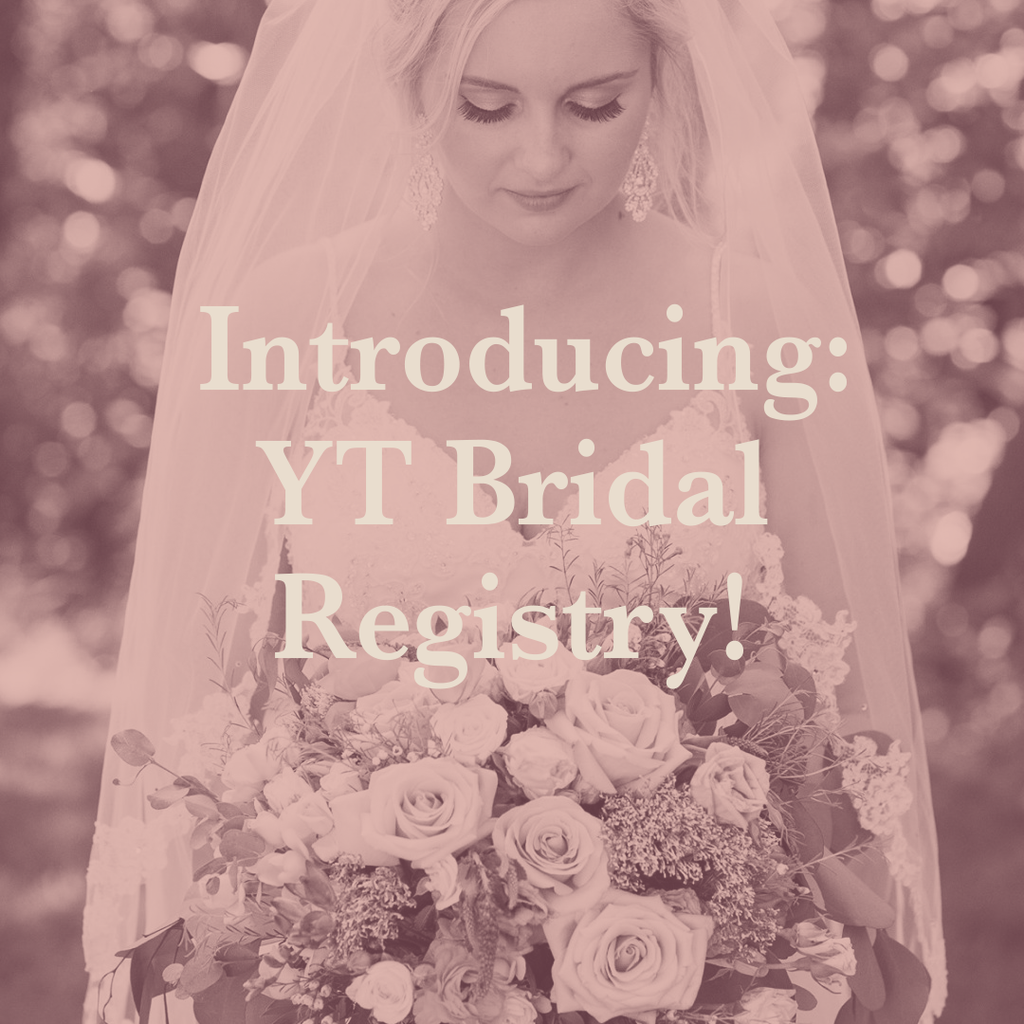 Introducing: YT Bridal Registry!