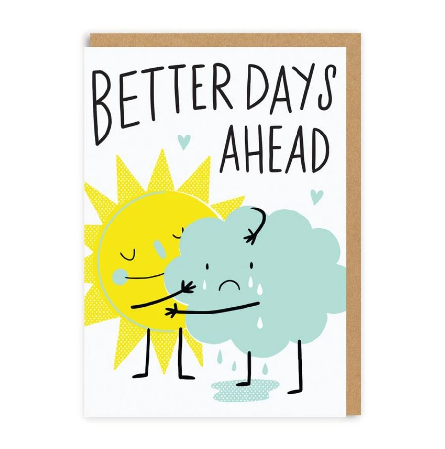 Better Days Ahead Greetings Card
