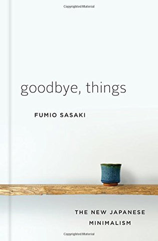 Sustainability Book Tips: Goodbye, Things: The New Japanese Minimalism by Fumio Sasaki