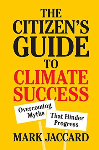 Sustainability Book Tip: The Citizen's Guide to Climate Success: Overcoming Myths That Hinder Progress by Mark Jaccard