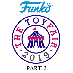 Daxie Boy Toys London Toy Fair 2019 Recap Part 2 Funko Pop Games