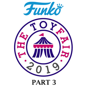 Daxie Boy Toys London Toy Fair 2019 Recap Part 3 Funko TV & Movies