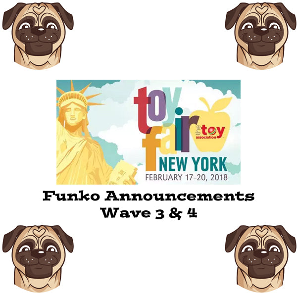 NY Toy Fair 2018 Funko Wave 3 & 4 Announcements