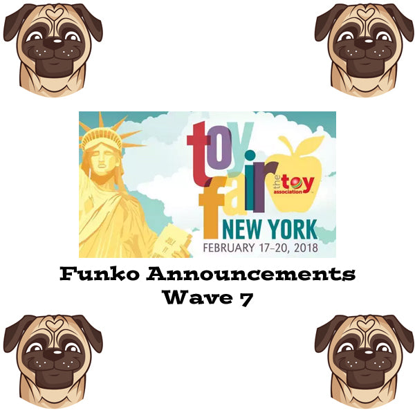 NY Toy Fair 2018 Wave 7 Announcements
