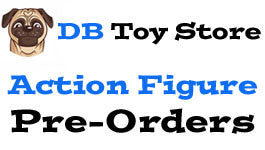 Action Figure Pre-Orders