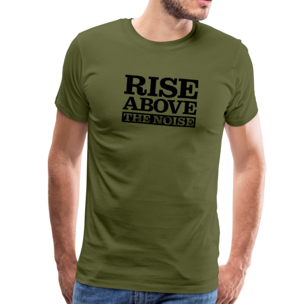 Rise Above The Noise BLK Men's Premium T-Shirt - olive green