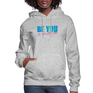 Be You Women's Hoodie - heather gray