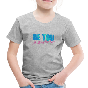Open image in slideshow, Be You Toddler Premium T-Shirt - heather gray