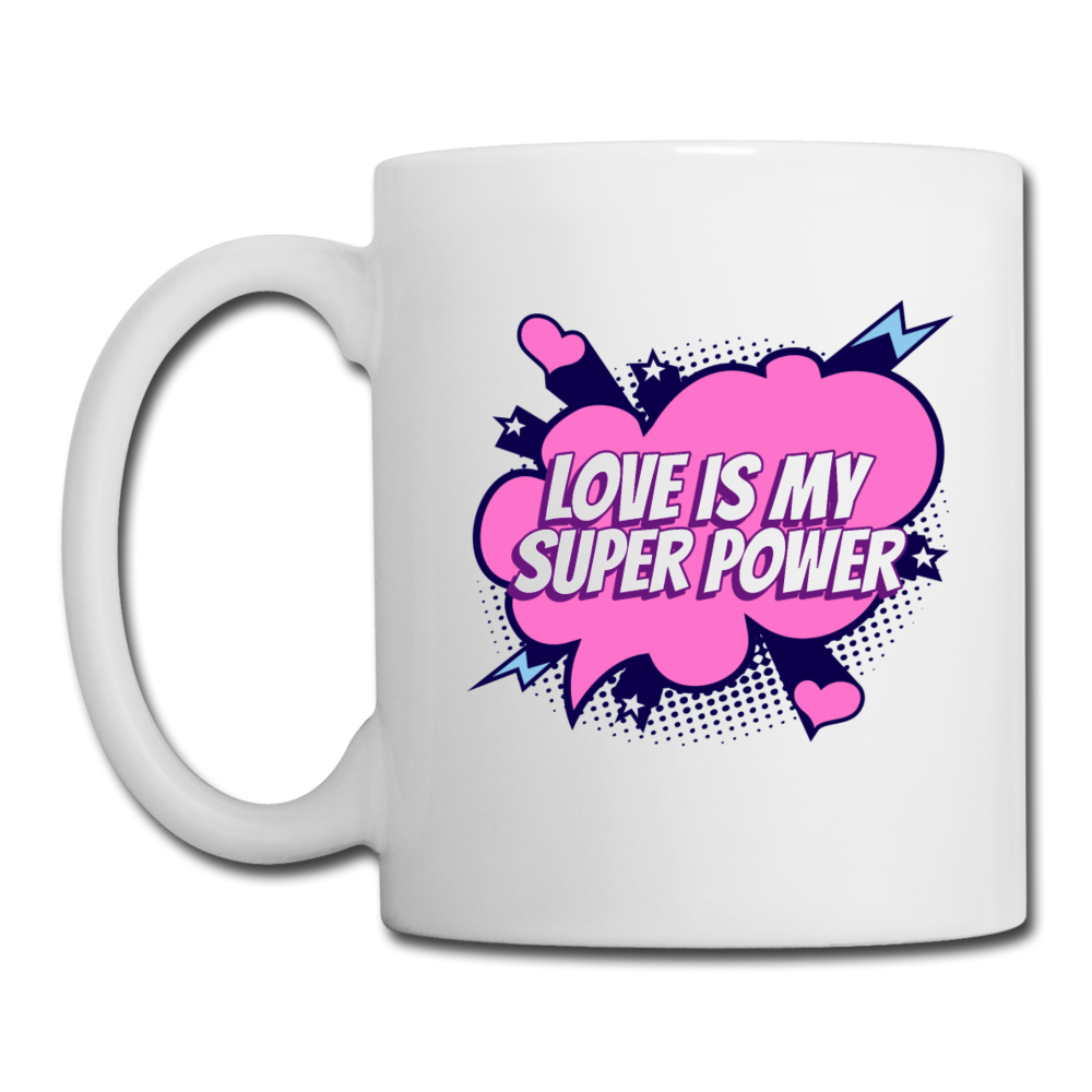 Love Is My Super Power Coffee/Tea Mug - white