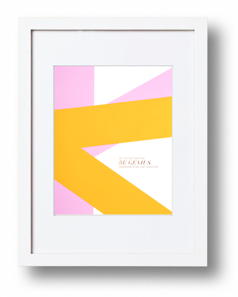 Be Genius art print