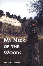 My Neck Of The Woods by Bryce Lambley